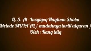 Single Terbaru -  Q S Al Insyiqoq Naghom Shoba Bittartil