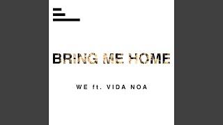 Gambar cover Bring Me Home (feat. Vida Noa)
