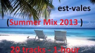 est vales Summer Mix 2013  Part 3