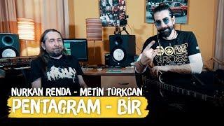 """Metin Türkcan ile Pentagram """"Bir"""" İncelemesi - Nurkan Renda ile Gitar Vlogları"""
