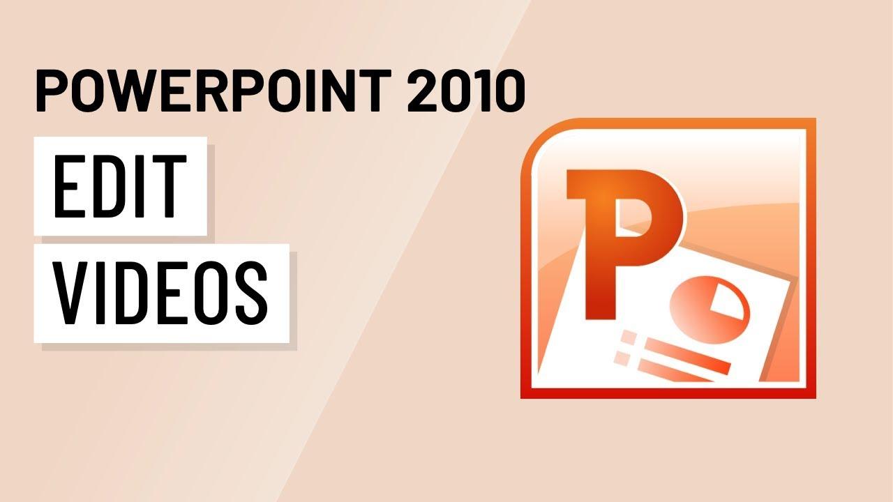 Powerpoint 2010: Editing Videos