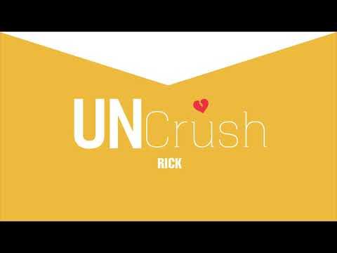 Uncrush – Rick