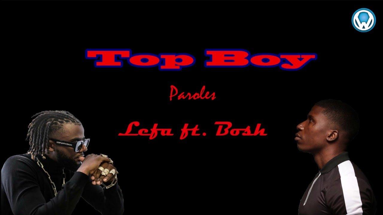 Download Lefa - Top Boy ft. Bosh (Paroles/Lyrics)