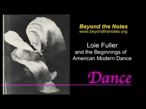 Loie Fuller and the Beginnings of American Modern Dance