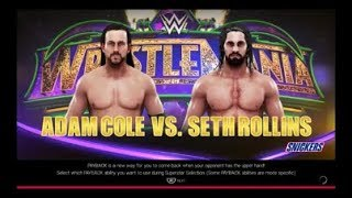 WWE 2K19-Adam Cole vs. Seth Rollins (WrestleMania 34).