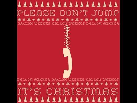 Dallon Weekes - Please Don't Jump (It's Christmas) [Lyrics]