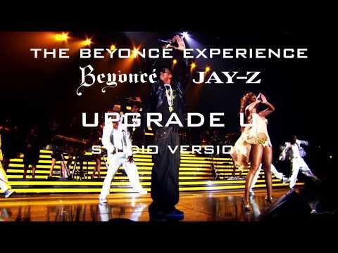 Beyoncé Feat Jay Z  Upgrade U The Beyoncé Experience Studio Version
