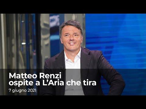 Matteo Renzi ospite a L'Aria che tira   7 giugno 2021