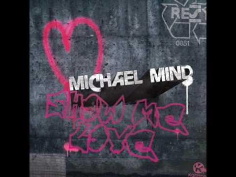 Michael Mind  Show Me Love Club Mix