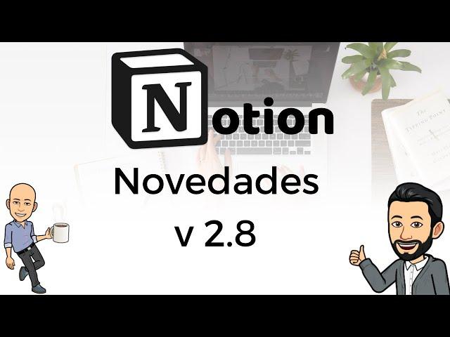 #11 Productividad con Notion - Novedades Notion v 2.8