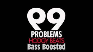 Hodgy Beats- 99 Problems (Crazy Bass Boost)