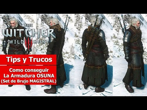 The Witcher III   Tips y Trucos   Como conseguir La Armadura Osuna (Set de Brujo MAGISTRAL)