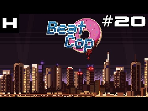 Beat Cop Walkthrough Part 20