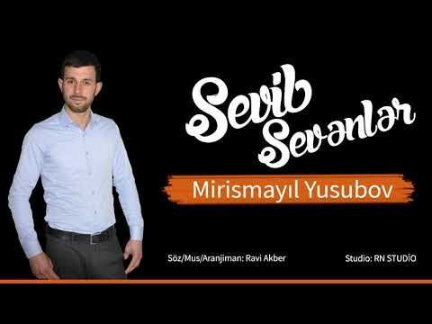 Mirismayıl Yusubov - Sevib Sevenler Yeni