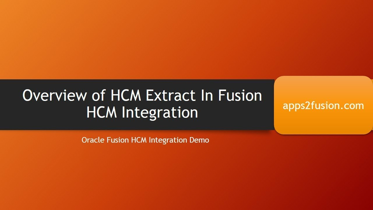 Overview of HCM Extract In Fusion HCM Integration