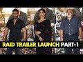 UNCUT- Ajay Devgn, Ileana D'cruz & Saurabh Shukla at 'Raid' Trailer Launch-Part-1 | SpotboyE