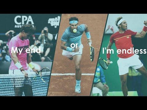 Rafael Nadal - My end or I'm endless? ᴴᴰ