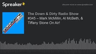 #345 – Mark McMillin, Al McBeth, & Tiffany Stone On Air!