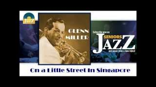 Glenn Miller - On a Little Street In Singapore (HD) Officiel Seniors Jazz