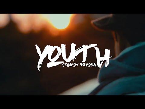 YOUTH (spanish version) - (Originally by Troye Sivan)