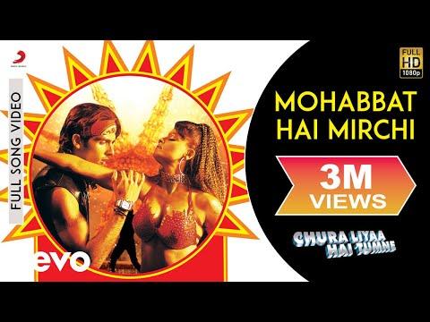 Mohabbat Hai Mirchi Full Video - Chura Liya Hai Tumne|Rakhi Sawant, Zayed Khan|Shaan