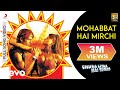 Download Mohabbat Hai Mirchi - Chura Liya Hai Tumne | Rakhi Sawant | Zayed Khan MP3 song and Music Video