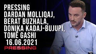 PRESSING Dardan Molliqaj, Berat Buzhala, Donika Kadaj-Bujupi, Tomë Gashi  – 16.06.2021