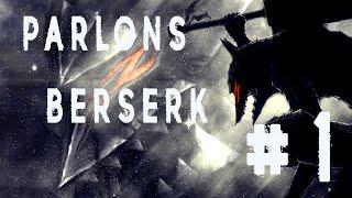 Parlons BERSERK #1