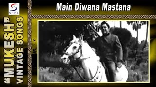 Main Diwana Mastana - Mukesh - 40 DAYS - Prem Nath, Shakila, Nishi
