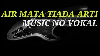 Air Mata Tiada Arti~karaoke no vokal full lyric Audio HD stereo