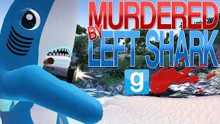 Garry's Mod | MURDERED BY LEFT SHARK?! | Gmod Sandbox Funny Role-Play (Left Shark Playermodel Mod)