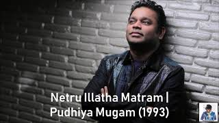 Netru Illatha Matram | Pudhiya Mugam (1993) | A.R. Rahman [HD]
