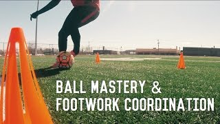Footwork, Ball Mastery and Coordination Training For Footballers/Soccer Players | Individual Drills
