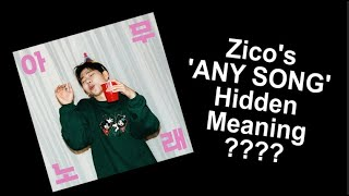 Zico 'Any Song' Real Meaning And Translation | Teacher Kim