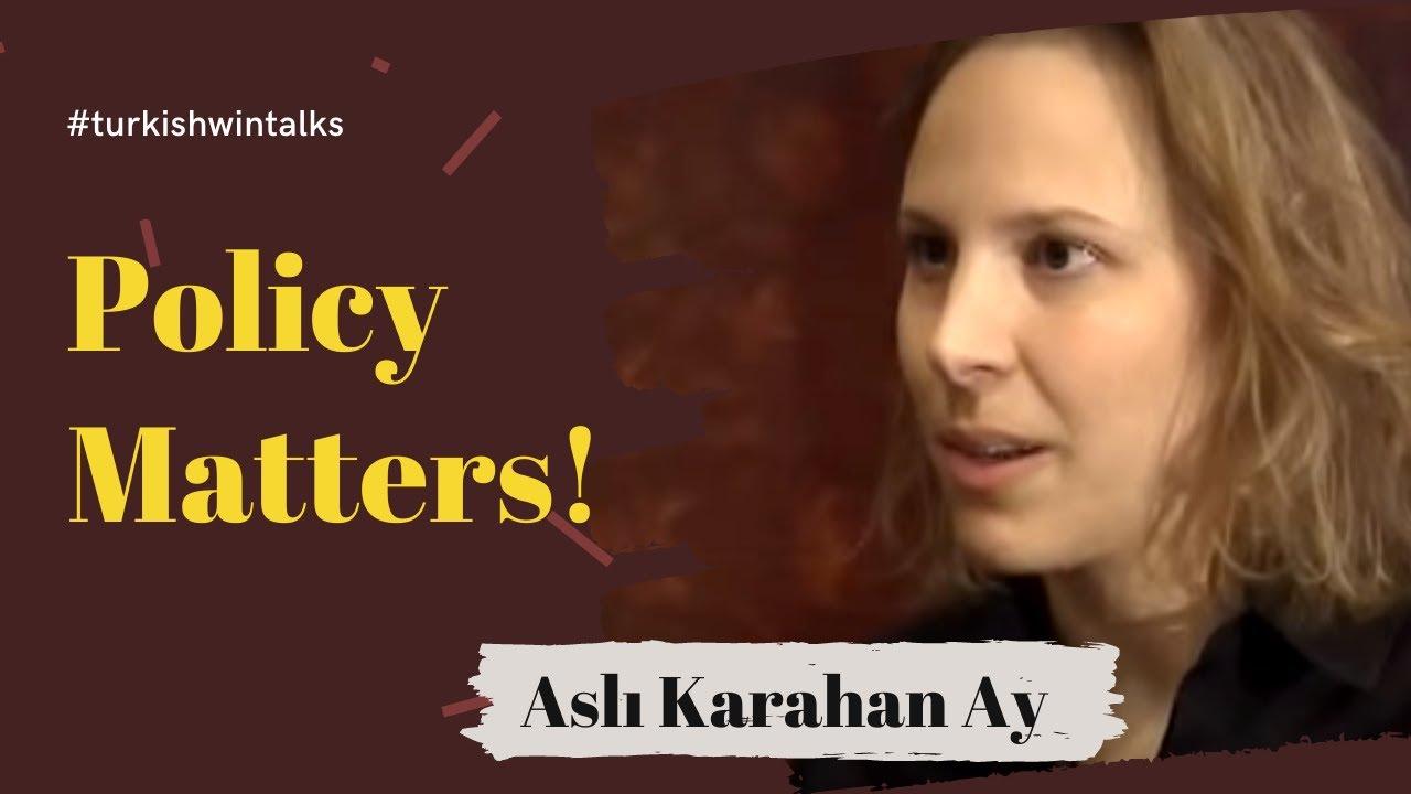 Aslı Karahan Ay | Policy Matters!