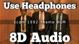 Scam 1992 Theme BGM - (8D Version) | Harshad Mehta Intro Bgm | Achint Thakkar | Hansal mehta