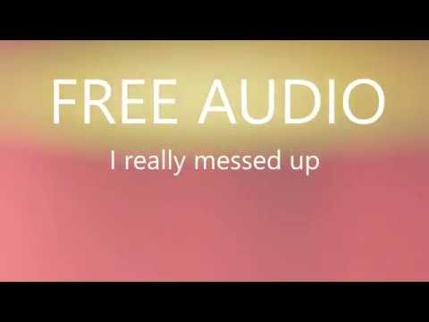 Free audio I really messed up