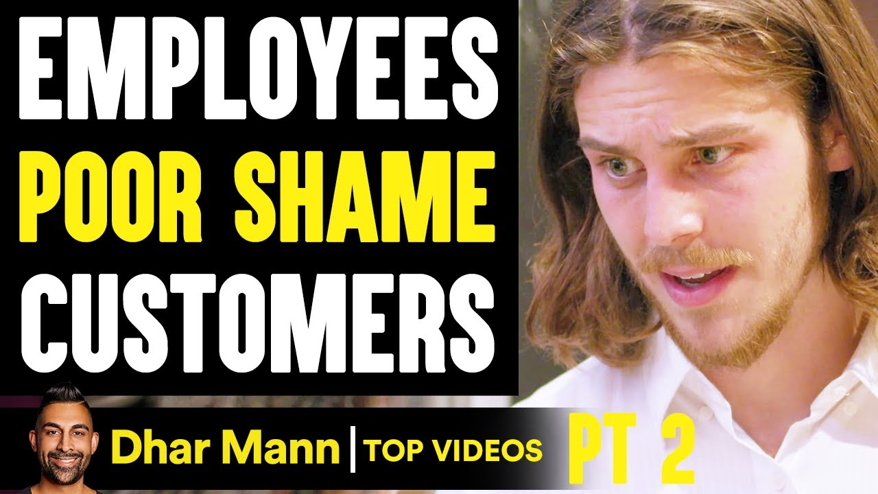 Employees POOR SHAME Customers, They Instantly Regret It PT 2 | Dhar Mann