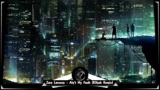 Zara Larsson - Ain't My Fault (R3hab Remix) ♫ 10 HOURS