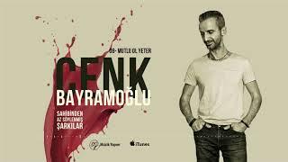 Cenk Bayramoğlu - Mutlu Ol Yeter-Official MP3