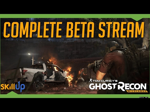Ghost Recon: Wildlands | Complete Beta Stream (All Missions)