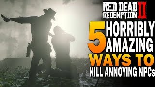 5 AMAZING & HORRIBLE Ways To Dispose Of Annoying NPCs In Red Dead Redemption 2 Hunting [RDR2]