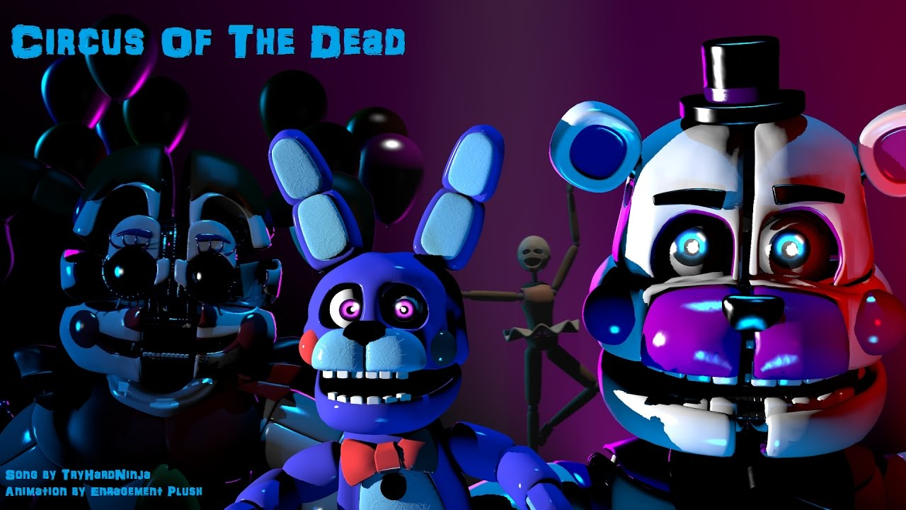 FNAF SL SFM) Circus Of The Dead (Song By TryHardNinja) - YouTube
