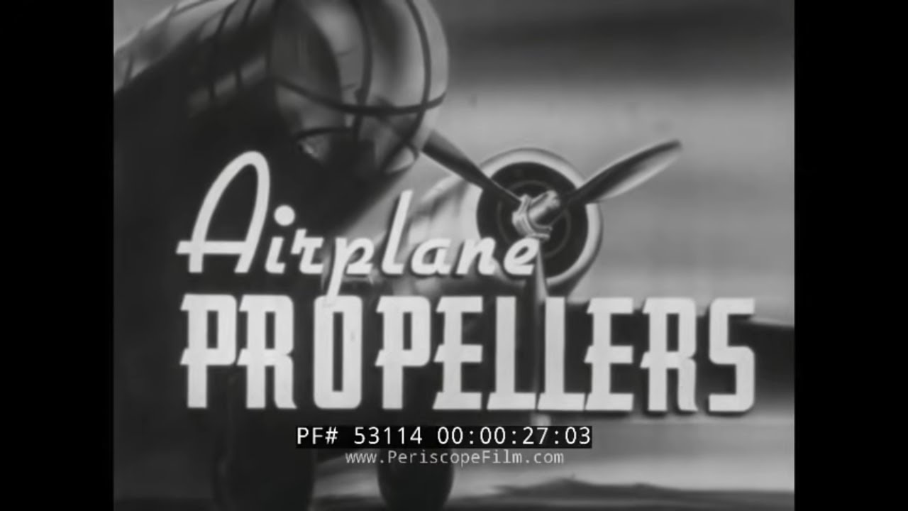 Wwii Airplane Propeller Design Principles And Types Instructional How A Works Aviation Engineering Film 32824