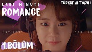 Last Minute Romance (1.Bölüm) Türkçe Altyazılı Korea Drama