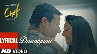 Chef: Darmiyaan Lyrical Video Song | Saif Ali Khan | Raghu Dixit | T-Series