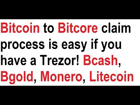 Bitcoin to Bitcore claim process is easy if you have a Trezor! Bcash, Bgold, Monero, Litecoin