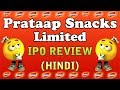 Prataap Snacks Limited IPO Review | Prataap Snacks IPO | Prataap Snacks Limited IPO Detail