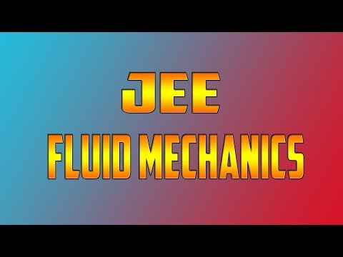Fluid Mechanics for JEE mains and Advanced...Part-2