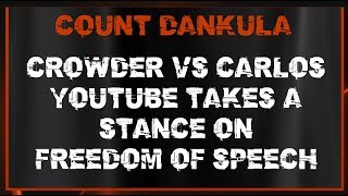 Crowder Vs Carlos YouTube Takes A Stance On Freedom Of Speech